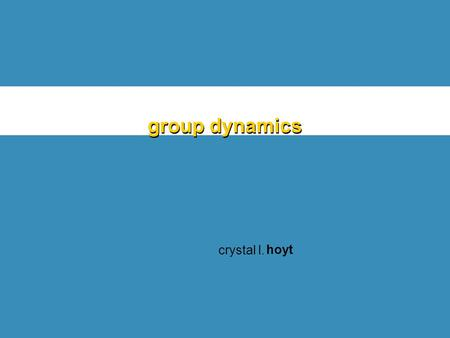 Group dynamics crystal l. hoyt. A Definition of Power A B Power A capacity that A has to influence the behavior of B so that B acts in accordance with.