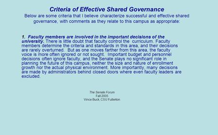 Criteria of Effective Shared Governance Below are some criteria that I believe characterize successful and effective shared governance, with comments.