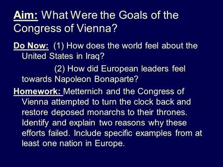 Aim: What Were the Goals of the Congress of Vienna?