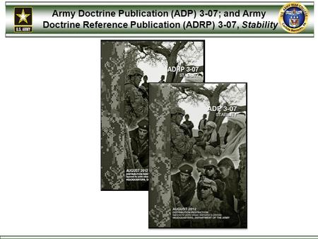 Army Doctrine Publication (ADP) 3-07; and Army