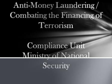 Objectives of the AML/CFT Compliance Unit of the Ministry of National Security.