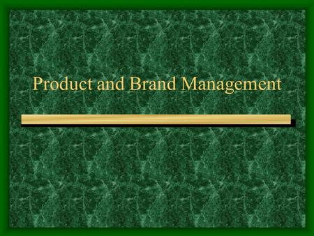 Product and Brand Management. What is a product? A product is any offering by a company to a market that serves to satisfy customer needs and wants. It.