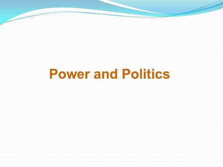Power and Politics. A Definition of Power Power A capacity that A has to influence the behavior of B so that B acts in accordance with A's wishes. Dependency.