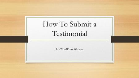 How To Submit a Testimonial In aWordPress Website.