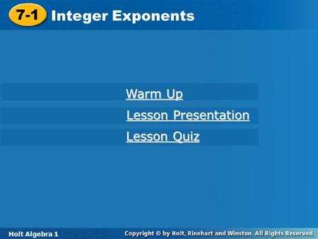 7-1 Integer Exponents Warm Up Lesson Presentation Lesson Quiz