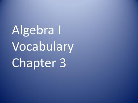 Algebra I Vocabulary Chapter 3. Any number that makes an inequality true is called a.