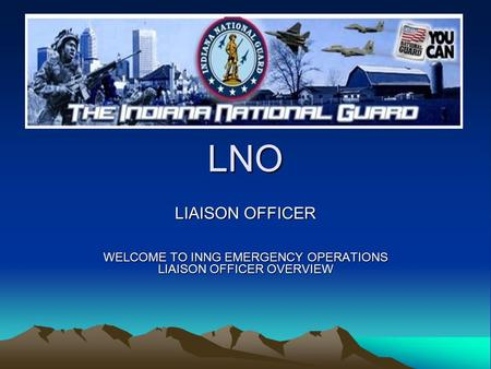WELCOME TO INNG EMERGENCY OPERATIONS LIAISON OFFICER OVERVIEW