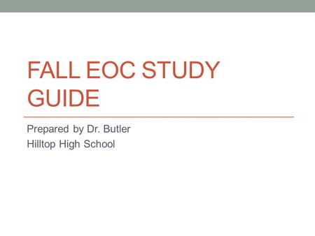 Prepared by Dr. Butler Hilltop High School