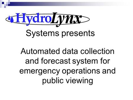 Systems presents Automated data collection and forecast system for emergency operations and public viewing.