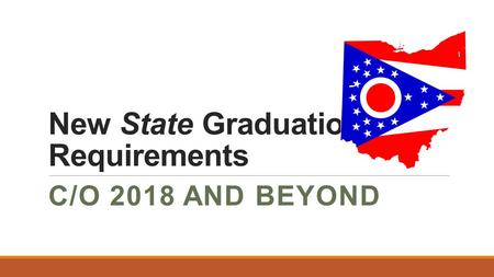 New State Graduation Requirements C/O 2018 AND BEYOND.