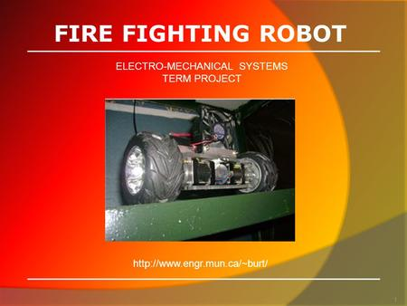 FIRE FIGHTING ROBOT ELECTRO-MECHANICAL SYSTEMS TERM PROJECT 1