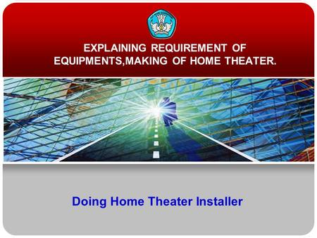 Doing Home Theater Installer EXPLAINING REQUIREMENT OF EQUIPMENTS,MAKING OF HOME THEATER.