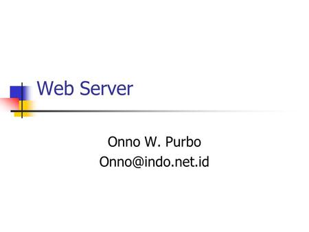 Linux Squid Onno W  Purbo Contoh Cache / Proxy Oops