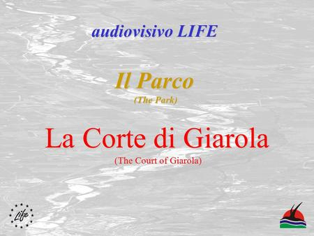 Il Parco (The Park) La Corte di Giarola (The Court of Giarola) audiovisivo LIFE.