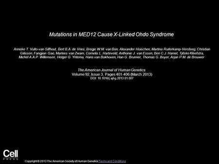 Mutations in MED12 Cause X-Linked Ohdo Syndrome Anneke T. Vulto-van Silfhout, Bert B.A. de Vries, Bregje W.M. van Bon, Alexander Hoischen, Martina Ruiterkamp-Versteeg,