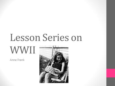 Lesson Series on WWII Anne Frank.