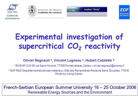 Experimental investigation of supercritical CO2 reactivity