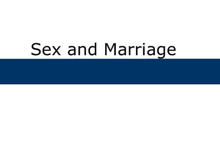 Sex and Marriage.