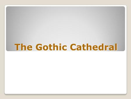 The Gothic Cathedral. Answer the following questions. Answer the following questions. Timber, stone (the most common was lime stone), marble and glass.