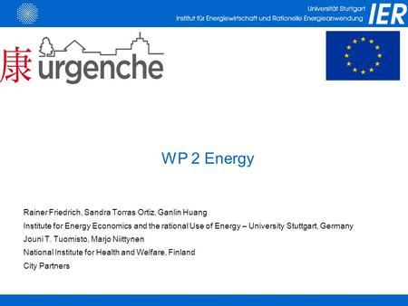 Rainer Friedrich, Sandra Torras Ortiz, Ganlin Huang Institute for Energy Economics and the rational Use of Energy – University Stuttgart, Germany Jouni.