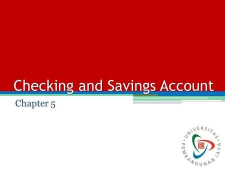 Checking and Savings Account Chapter 5. Tools of Monetary Asset Management Low-cost, interest-earning checking accounts (Type 1). Interest-earning savings.