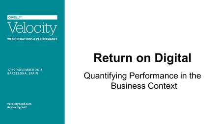 Return on Digital Quantifying Performance in the Business Context.