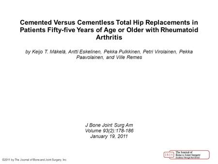 Cemented Versus Cementless Total Hip Replacements in Patients Fifty-five Years of Age or Older with Rheumatoid Arthritis by Keijo T. Mäkelä, Antti Eskelinen,