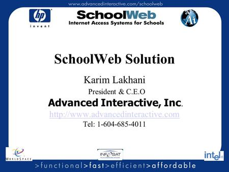 SchoolWeb Solution Karim Lakhani President & C.E.O Advanced Interactive, Inc.  Tel: 1-604-685-4011.