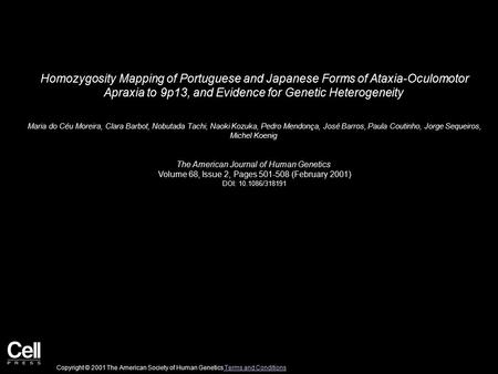 Homozygosity Mapping of Portuguese and Japanese Forms of Ataxia-Oculomotor Apraxia to 9p13, and Evidence for Genetic Heterogeneity Maria do Céu Moreira,