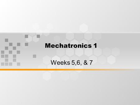 Mechatronics 1 Weeks 5,6, & 7. Learning Outcomes By the end of week 5-7 session, students will understand the dynamics of industrial robots.