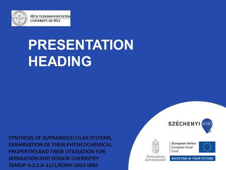 PRESENTATION HEADING SYNTHESIS OF SUPRAMOLECULAR SYSTEMS, EXAMINATION OF THEIR PHYSICOCHEMICAL PROPERTIES AND THEIR UTILISATION FOR SEPARATION AND SENSOR.