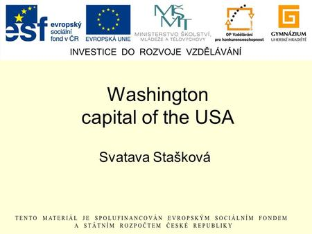 Washington capital of the USA Svatava Stašková. The USA The United States of America Washington D.C.