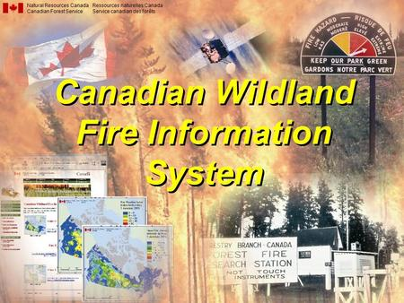 Canadian Wildland Fire Information System Natural Resources Canada Canadian Forest Service Ressources naturelles Canada Service canadian des forêts.