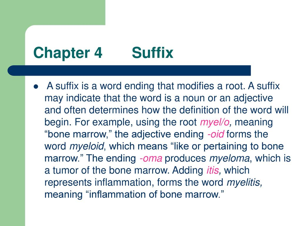 Chapter 4 Suffix A suffix is a word ending that modifies a root. A suffix  may indicate that the word is a noun or an adjective and often determines.  - ppt video