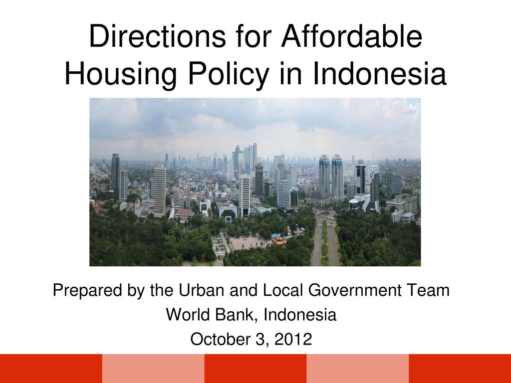 Directions For Affordable Housing Policy In Indonesia Ppt Download
