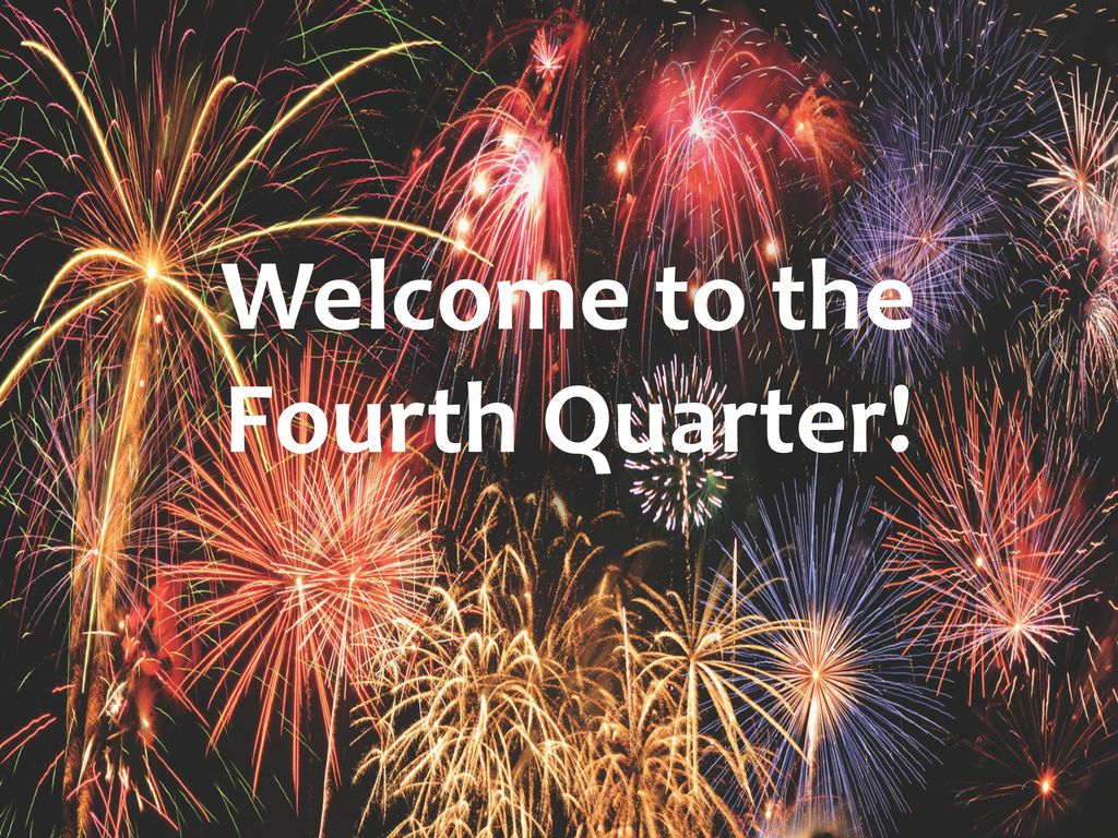 Welcome to the Fourth Quarter! - ppt download