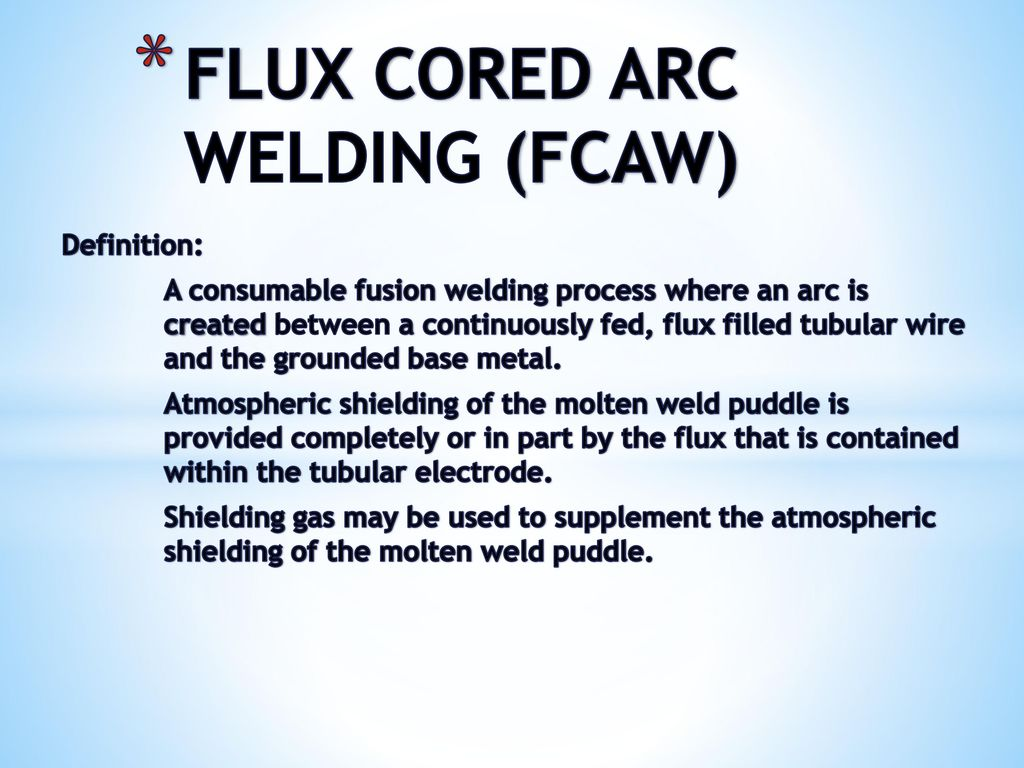 Flux Cored Arc Welding Fcaw Ppt Download