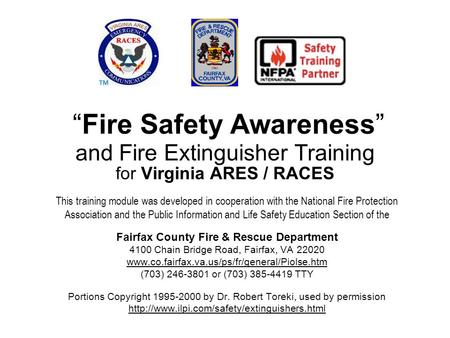 """Fire Safety Awareness"" and Fire Extinguisher Training for Virginia ARES / RACES This training module was developed in cooperation with the National Fire."