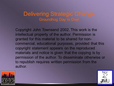 Copyright John Townsend 2002. This work is the intellectual property of the author. Permission is granted for this material to be shared for non- commercial,