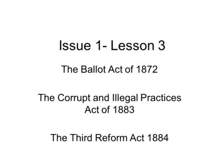 The Corrupt and Illegal Practices Act of 1883