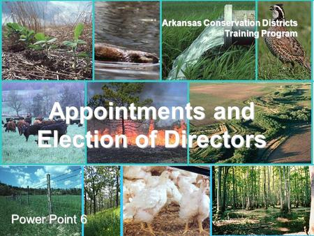 ANRC AACD Arkansas Conservation Districts Training Program Power Point 6 Appointments and Election of Directors.