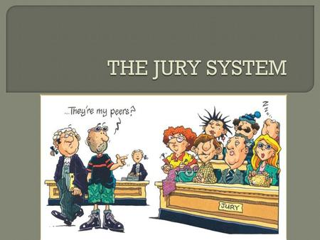  JURY- is a panel of everyday citizens that are summonsed by a court to determine the verdict of a case in which one of their peers from society is on.