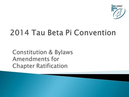 Constitution & Bylaws Amendments for Chapter Ratification.