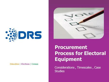 Education | Elections | Census Procurement Process for Electoral Equipment Considerations, Timescales, Case Studies.