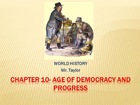 CHAPTER 10- AGE OF DEMOCRACY AND PROGRESS
