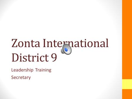 Zonta International District 9 Leadership Training Secretary.