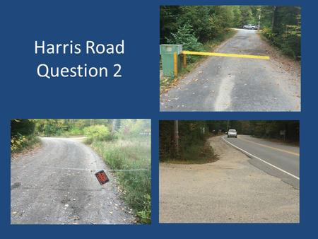 Harris Road Question 2. Contract Zone In February, Justin Fletcher requested the Town Council grant a Contract Zone for his property located at 3 Longwoods.