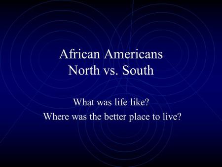 African Americans North vs. South