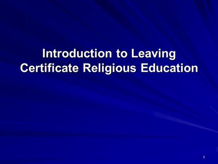 1 Introduction to Leaving Certificate Religious Education.