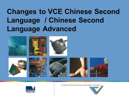 Changes to VCE Chinese Second Language / Chinese Second Language Advanced.